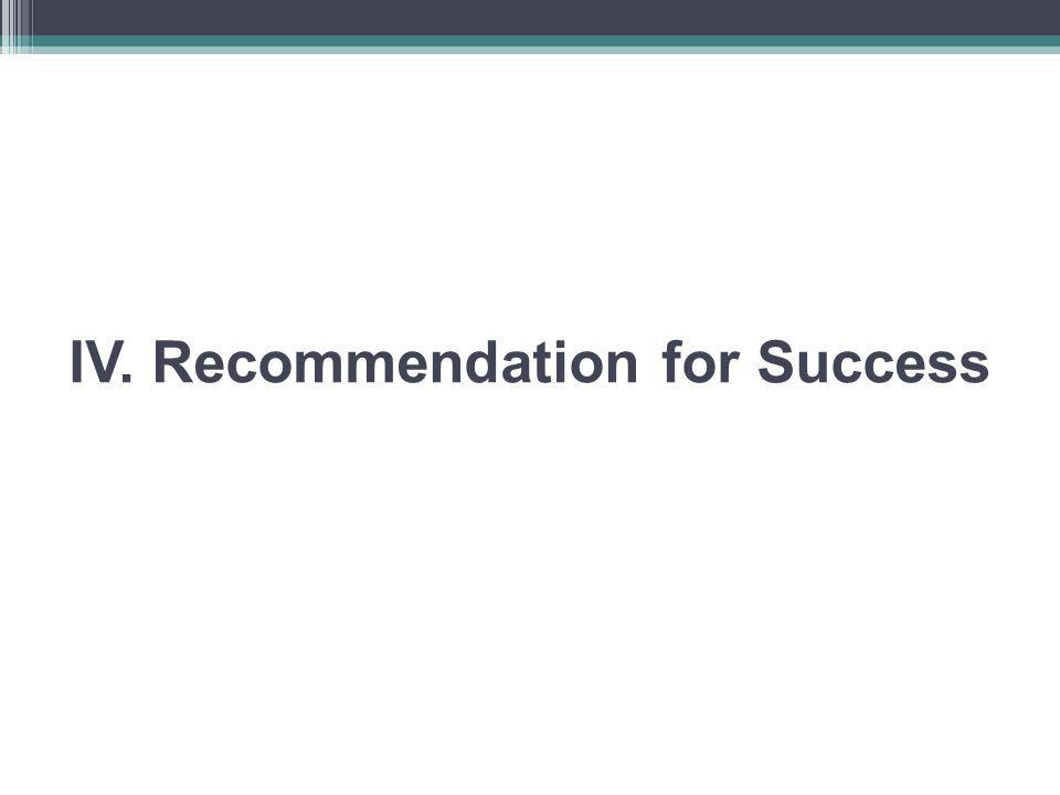 IV. Recommendation for Success
