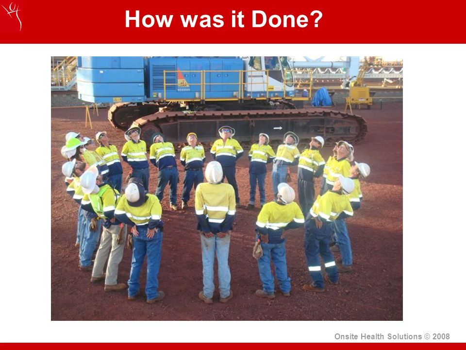 Onsite Health Solutions © 2008 How was it Done?