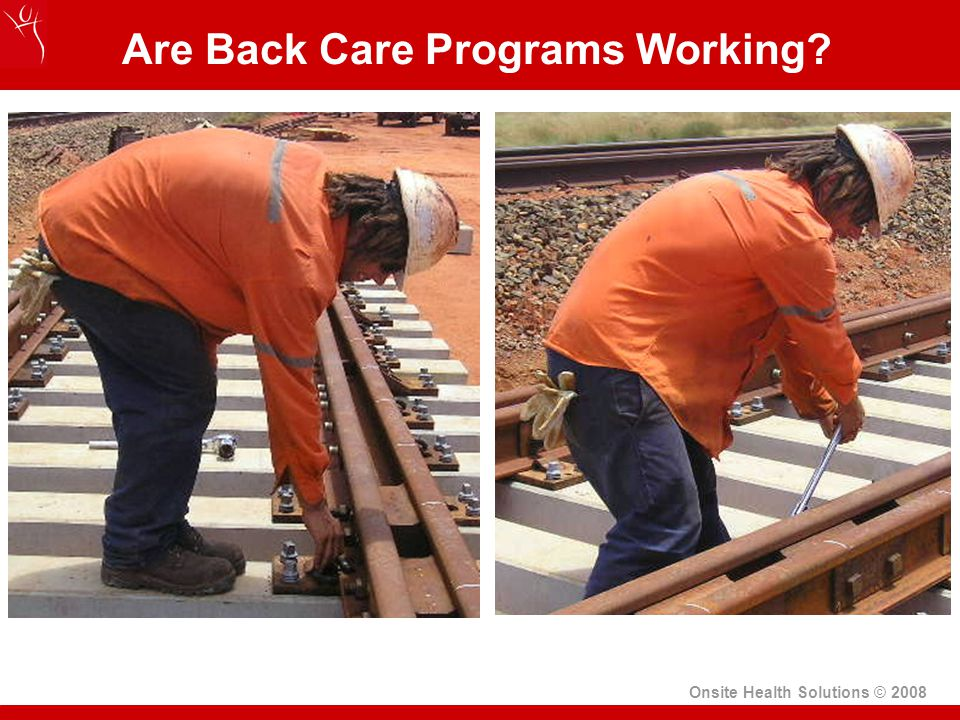 Onsite Health Solutions © 2008 Are Back Care Programs Working?