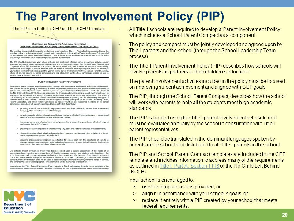 The Parent Involvement Policy (PIP) All Title I schools are required to develop a Parent Involvement Policy, which includes a School-Parent Compact as a component.