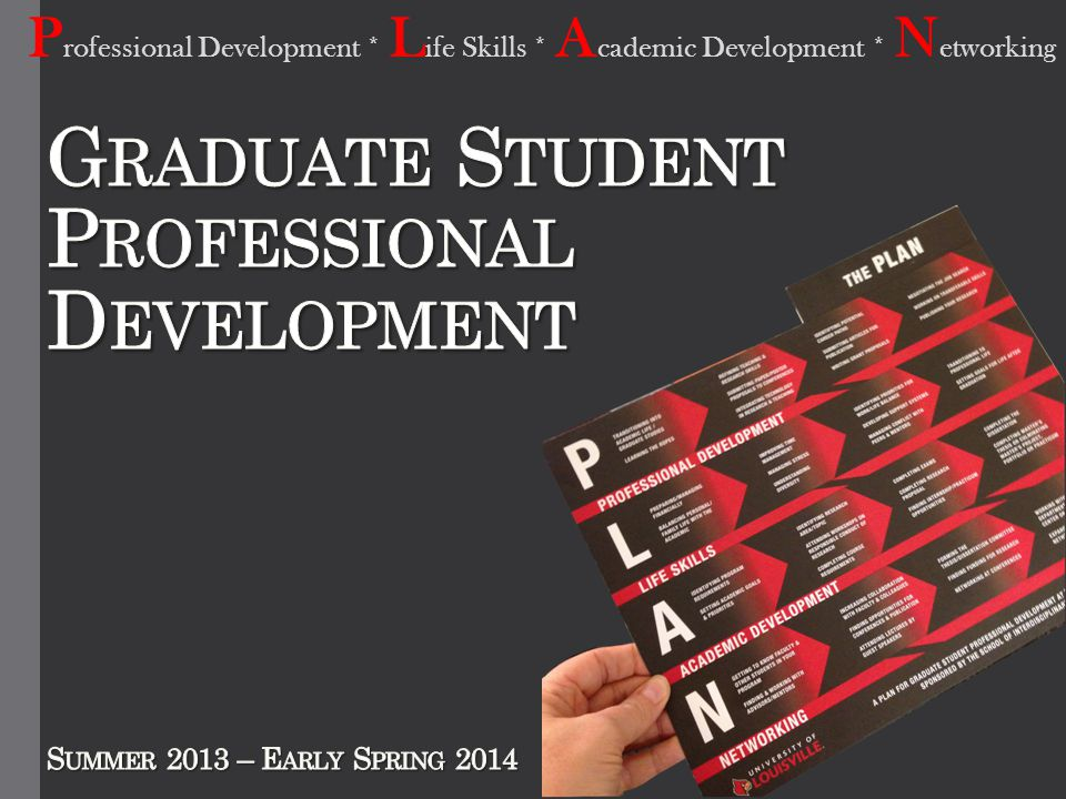 P rofessional Development * L ife Skills * A cademic Development * N etworking