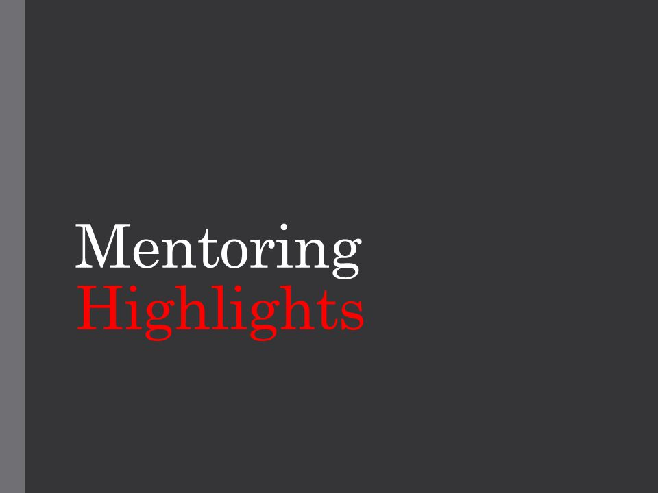 Mentoring Highlights
