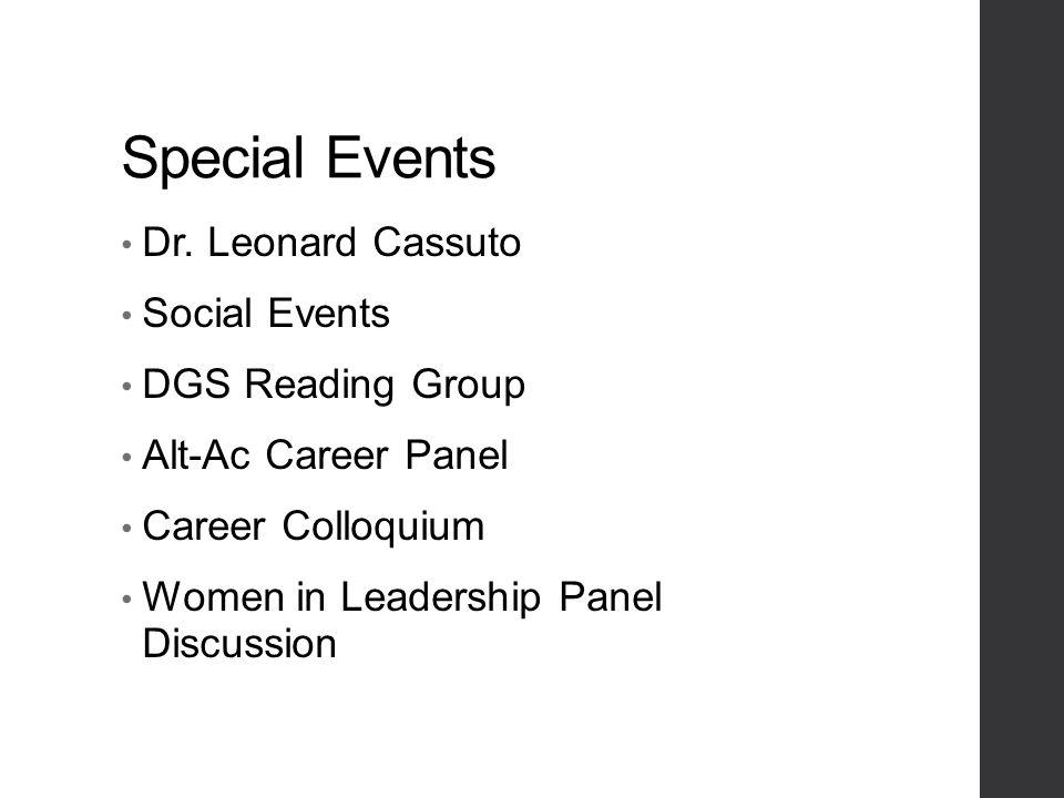 Dr. Leonard Cassuto Social Events DGS Reading Group Alt-Ac Career Panel Career Colloquium Women in Leadership Panel Discussion