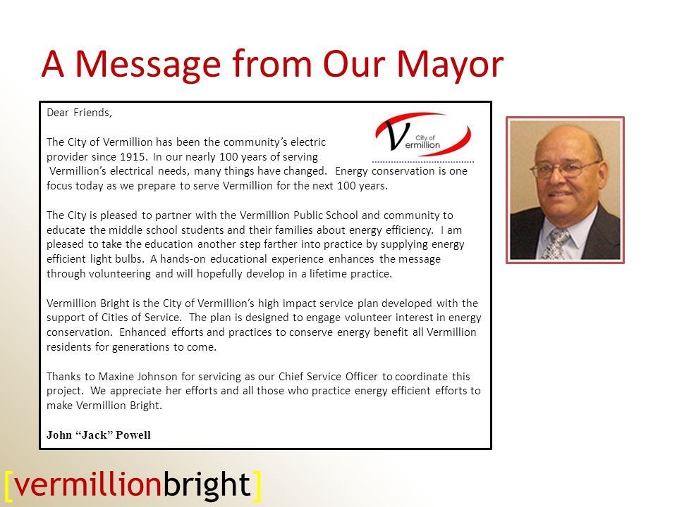 Dear Friends, The City of Vermillion has been the communitys electric provider since 1915.