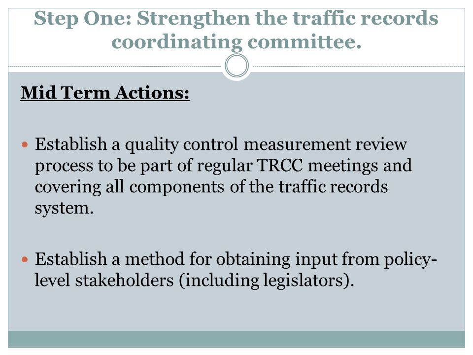 Step One: Strengthen the traffic records coordinating committee.