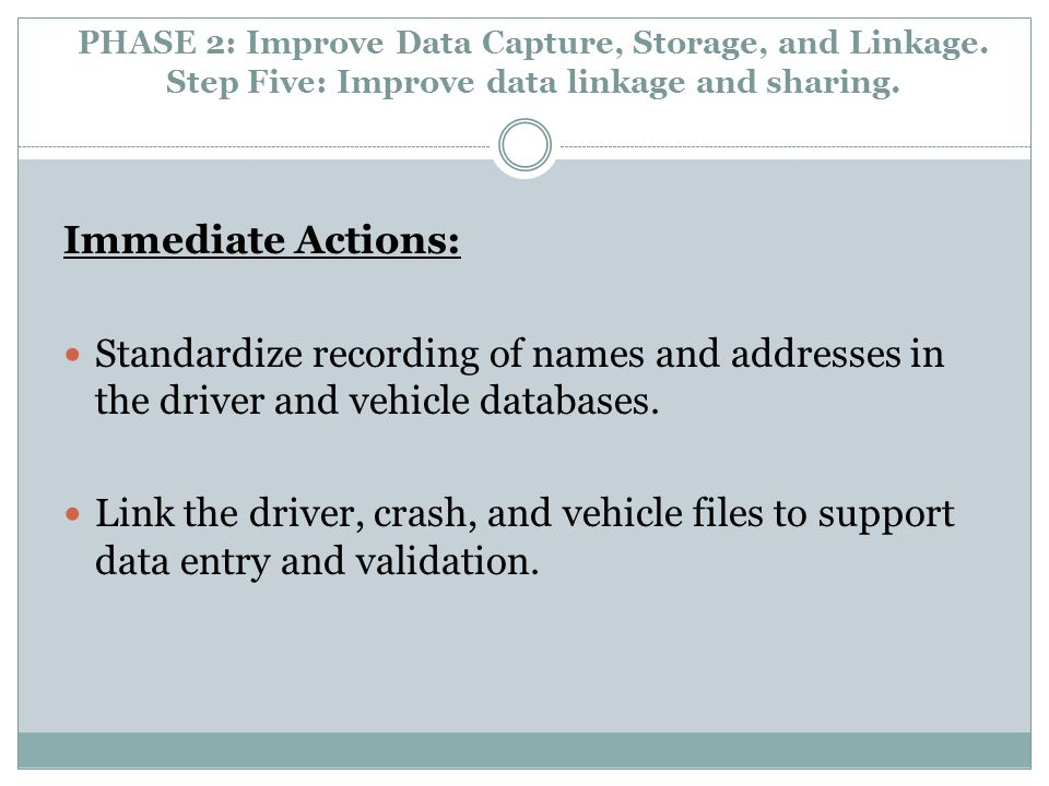 PHASE 2: Improve Data Capture, Storage, and Linkage.