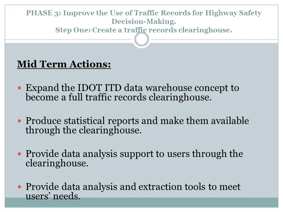 PHASE 3: Improve the Use of Traffic Records for Highway Safety Decision-Making.