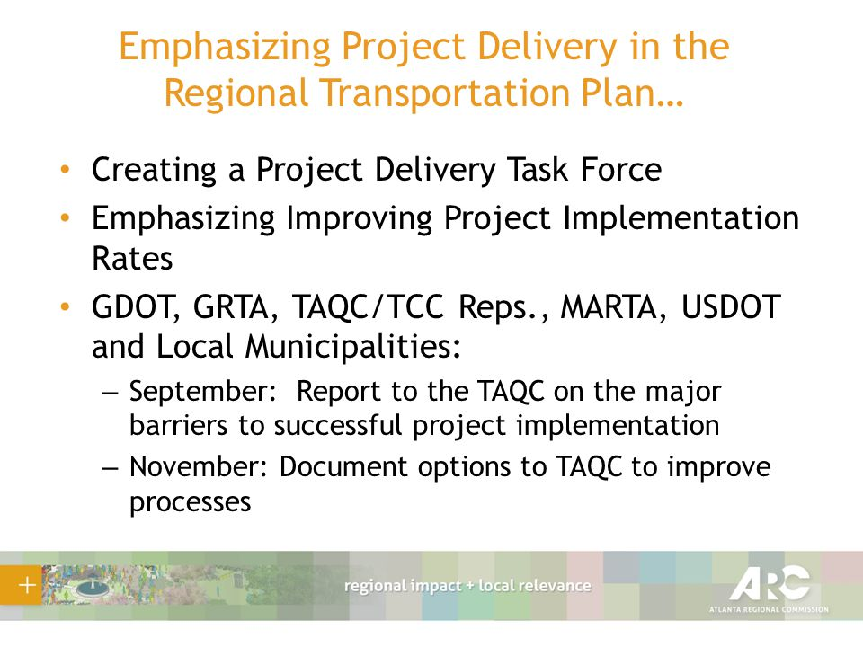 Emphasizing Project Delivery in the Regional Transportation Plan… Creating a Project Delivery Task Force Emphasizing Improving Project Implementation