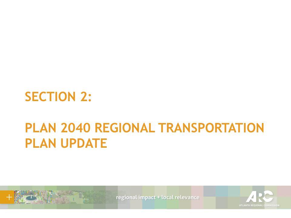 SECTION 2: PLAN 2040 REGIONAL TRANSPORTATION PLAN UPDATE