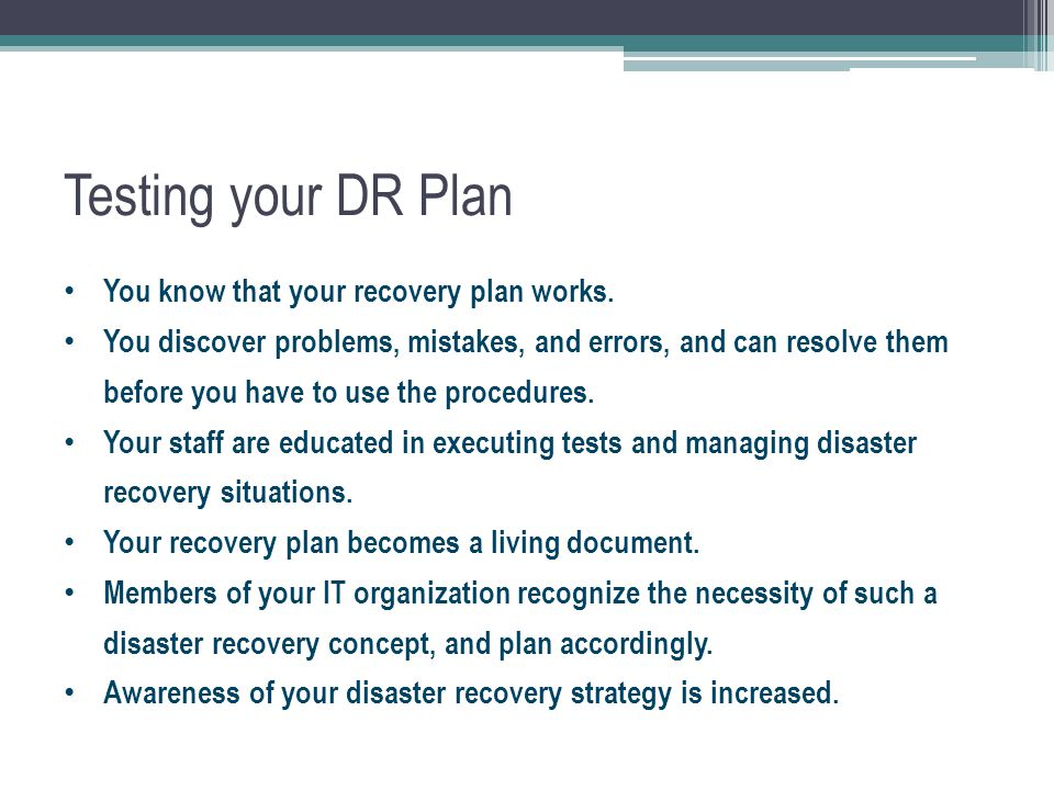 Testing your DR Plan You know that your recovery plan works.