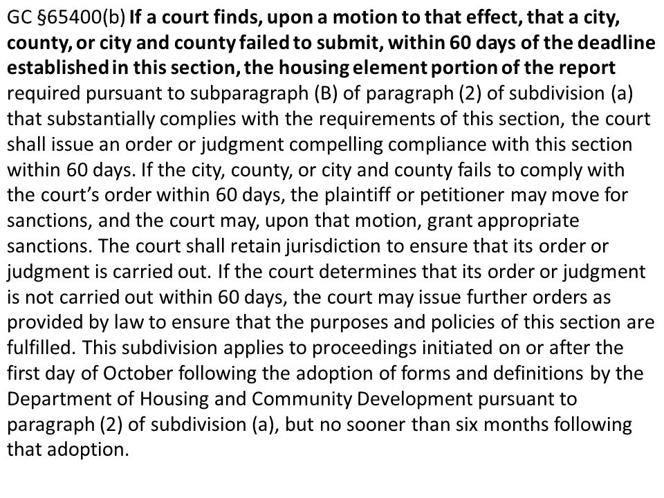 GC §65400(b) If a court finds, upon a motion to that effect, that a city, county, or city and county failed to submit, within 60 days of the deadline