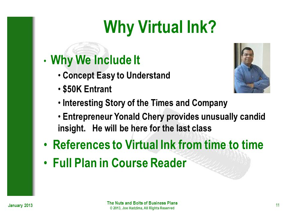 January 2013 11 Why Virtual Ink? Why We Include It Concept Easy to Understand $50K Entrant Interesting Story of the Times and Company Entrepreneur Yon