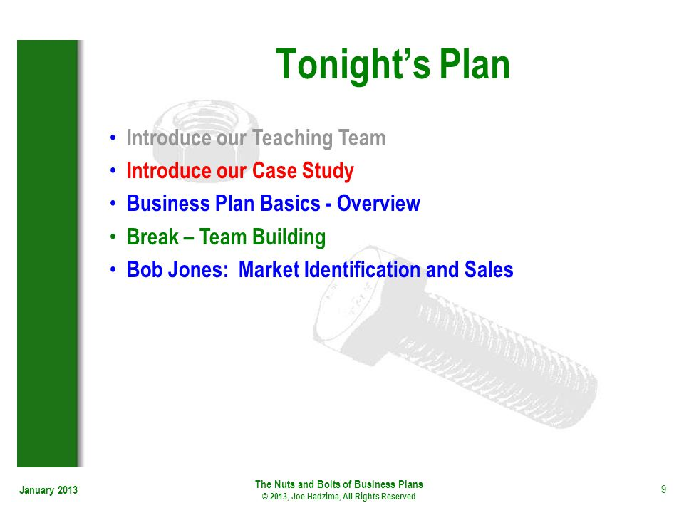 January 2013 9 Tonights Plan Introduce our Teaching Team Introduce our Case Study Business Plan Basics - Overview Break – Team Building Bob Jones: Mar