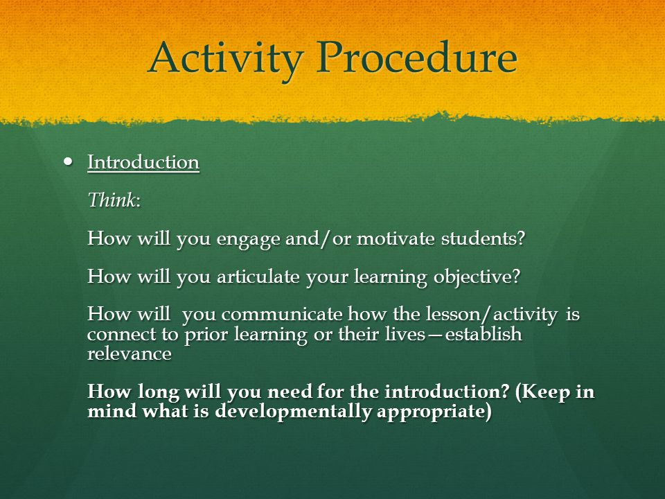 Activity Procedure Introduction Introduction Think : How will you engage and/or motivate students.