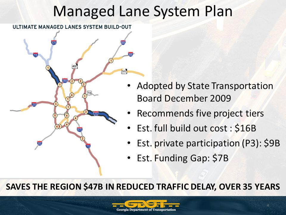 Adopted by State Transportation Board December 2009 Recommends five project tiers Est. full build out cost : $16B Est. private participation (P3): $9B