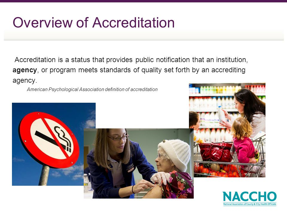 Accreditation is a status that provides public notification that an institution, agency, or program meets standards of quality set forth by an accredi