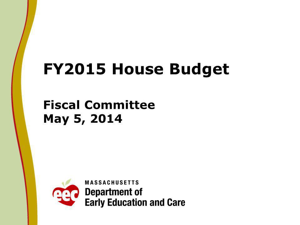 FY15 House Budget New or Increased Investments 3000-4040 Birth Through Pre-School Expansion: The House included $10M for continued waitlist remediation.