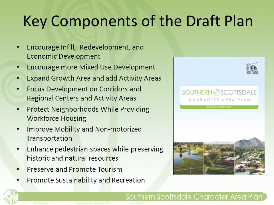 Key Components of the Draft Plan Encourage Infill, Redevelopment, and Economic Development Encourage more Mixed Use Development Expand Growth Area and add Activity Areas Focus Development on Corridors and Regional Centers and Activity Areas Protect Neighborhoods While Providing Workforce Housing Improve Mobility and Non-motorized Transportation Enhance pedestrian spaces while preserving historic and natural resources Preserve and Promote Tourism Promote Sustainability and Recreation