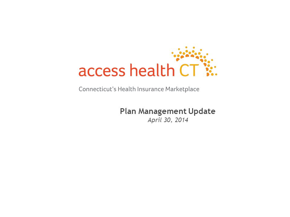 Plan Management Update April 30, 2014 1