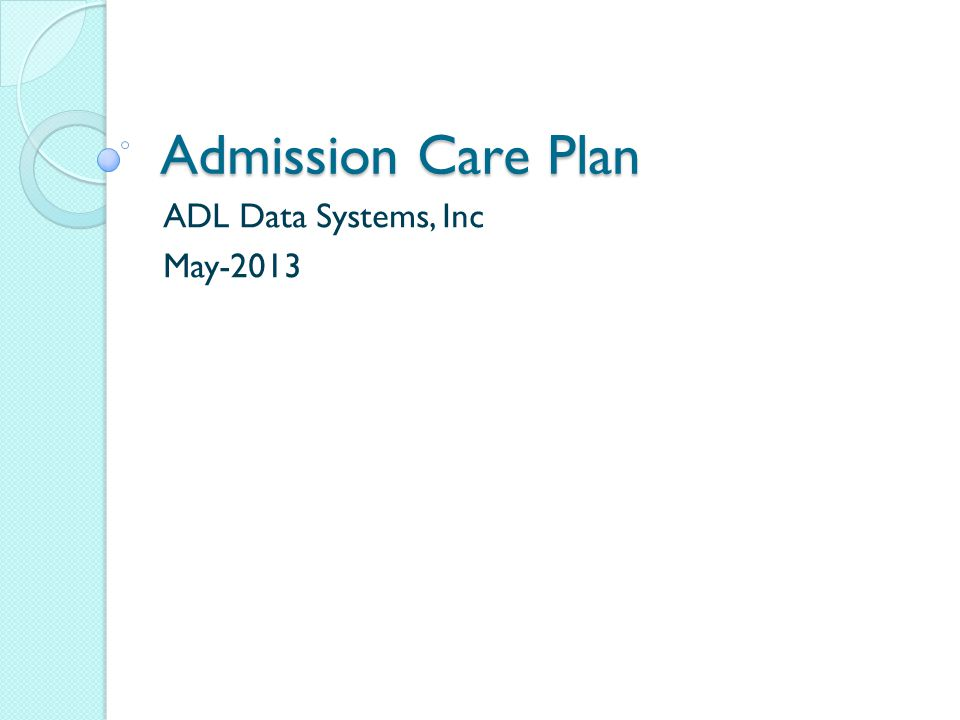 Admission Care Plan ADL Data Systems, Inc May-2013