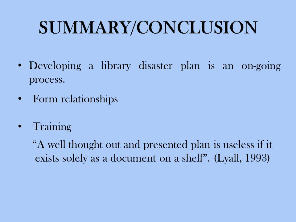 Developing a library disaster plan is an on-going process.