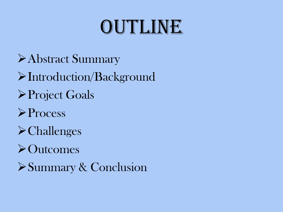 Abstract Summary Introduction/Background Project Goals Process Challenges Outcomes Summary & Conclusion