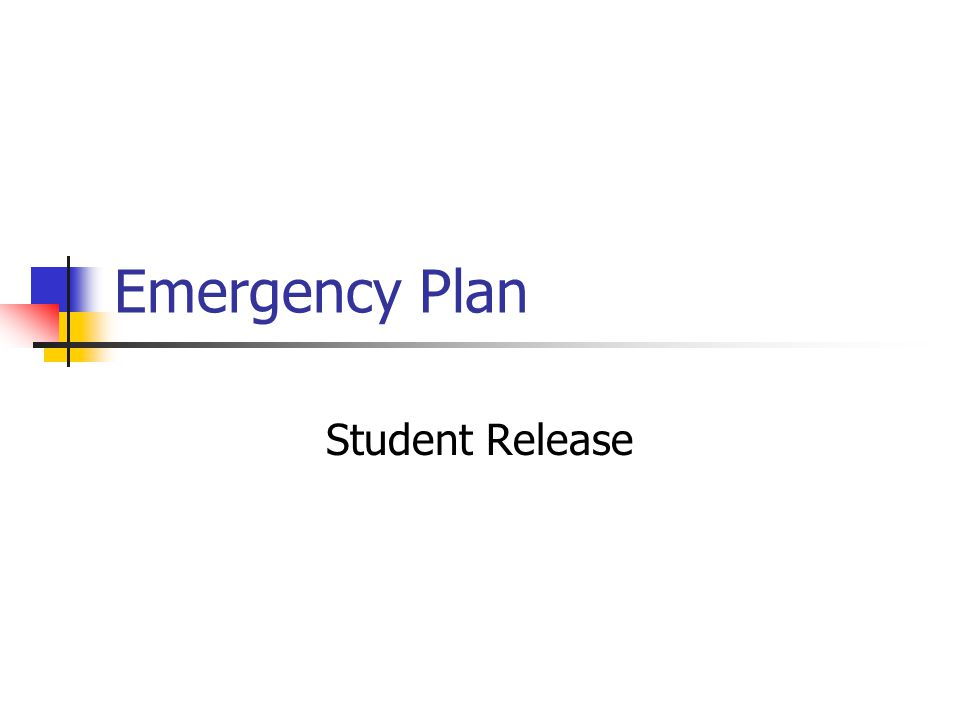 Emergency Plan Student Release