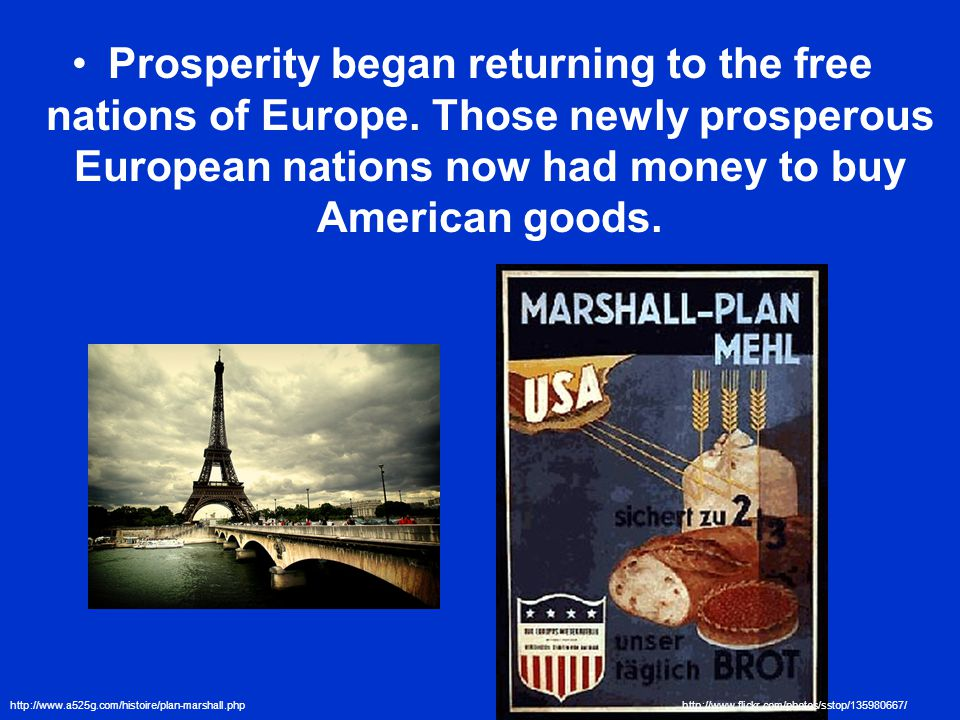 Prosperity began returning to the free nations of Europe.