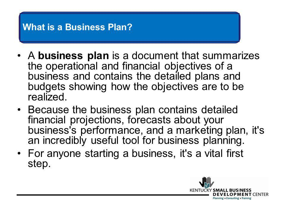 A business plan is a document that summarizes the operational and financial objectives of a business and contains the detailed plans and budgets showing how the objectives are to be realized.
