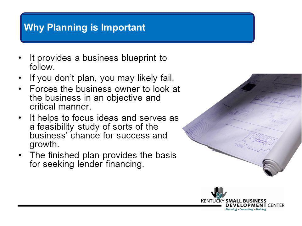 It provides a business blueprint to follow.If you dont plan, you may likely fail.