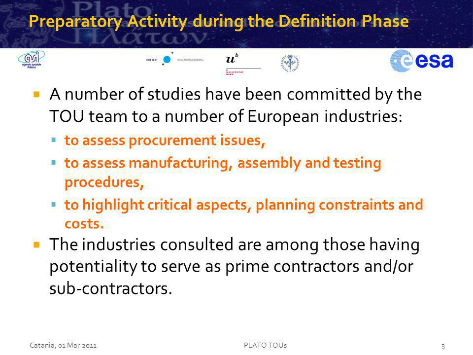 Preparatory Activity during the Definition Phase A number of studies have been committed by the TOU team to a number of European industries: to assess