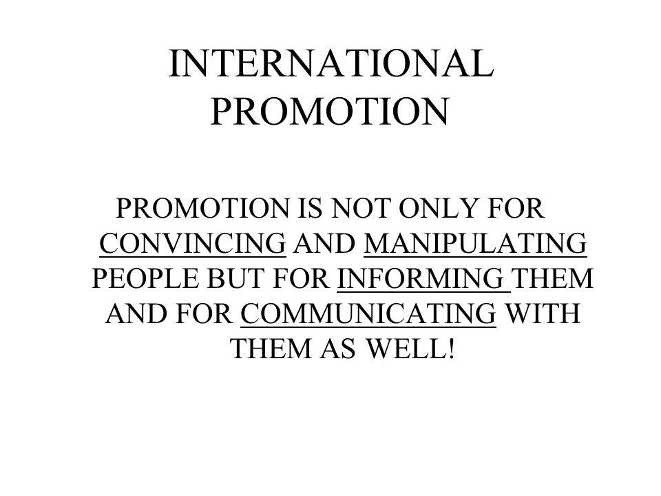 INTERNATIONAL PROMOTION POLICY INTERNATIONAL PLANNING INTERNATIONAL IMPLEMENTATION MANAGEING THE PROMOTIONAL STRATEGY IN INTERNATIONAL MARKETS