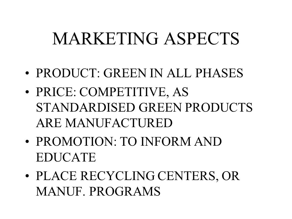 TYPES OF COMPANIES IGNORE THE GREEN PASS AS GREEN GENUINE GREEN PROGREEN –4RS: RETHINKING LIFESTYLES, REFUSE PRODUCTS CONTAINING A LOT OF RESSOURCES,
