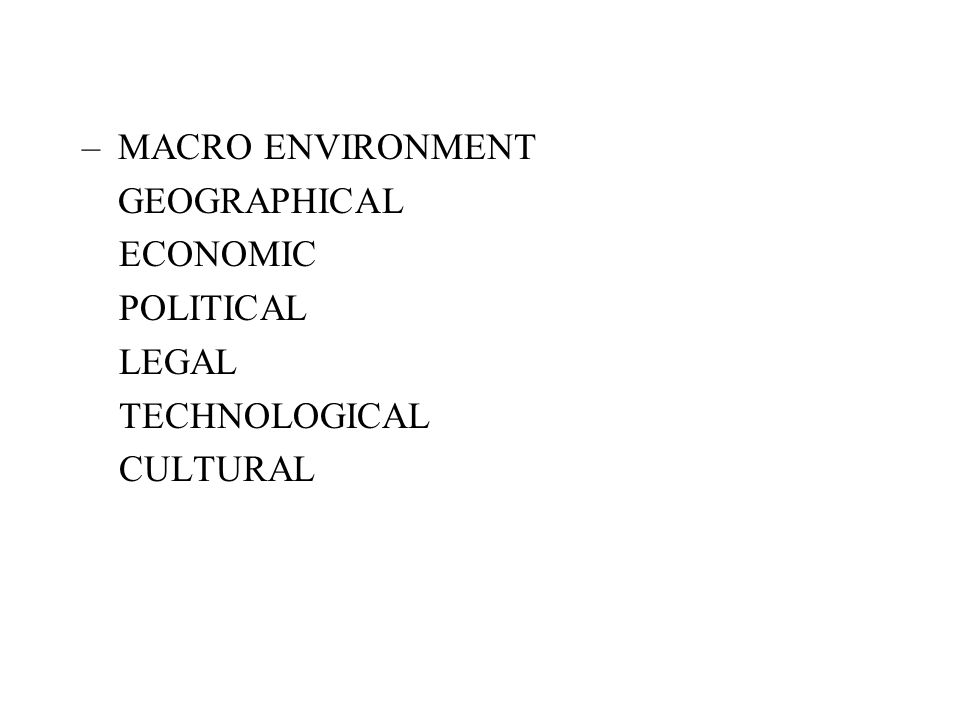 5. REVIEW OF THE MICRO AND MACRO ENVIRONMENT –MICRO ENVIRONMENT COMPETITORS, NEW ENTRANTS, SUBSTITUTES, POWER OF THE CLIENTS POWER OF THE SUPPLIERS