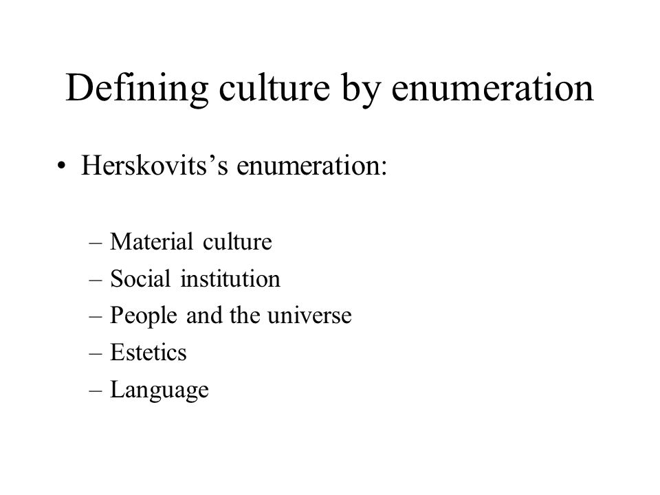 Defining culture by general aspects A country is not a culture Stereotypes Changing the culture Having more cultures