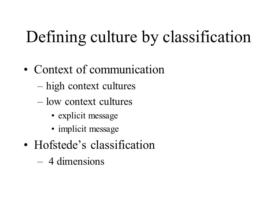 Defining culture by enumeration Herskovitss enumeration: –Material culture –Social institution –People and the universe –Estetics –Language