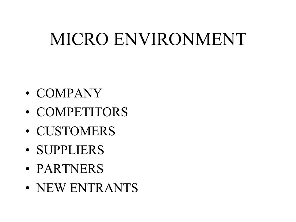 MACRO ENVIRONMENT GEOGRAPHIC POLITICAL LEGAL TECHNOLOGICAL ECONOMIC CULTURAL