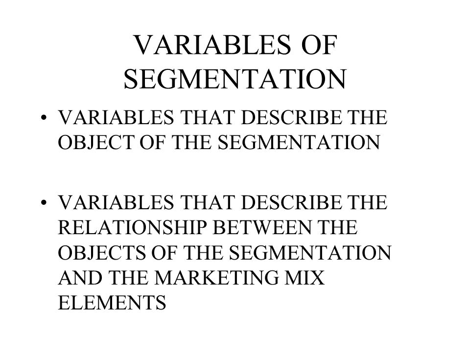 IDENTIFICATION OF THE LEVEL OF THE MARKET TO BE SEGMENTED LEVEL OF THE PRODUCT LEVEL OF THE PRODUCT CATEGORY LEVEL OF THE NEED LEVEL OF THE MONEY