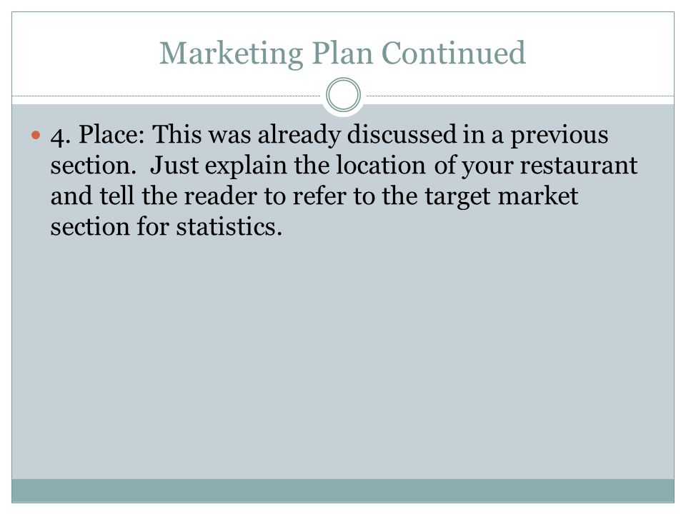 Marketing Plan Continued 4.Place: This was already discussed in a previous section.