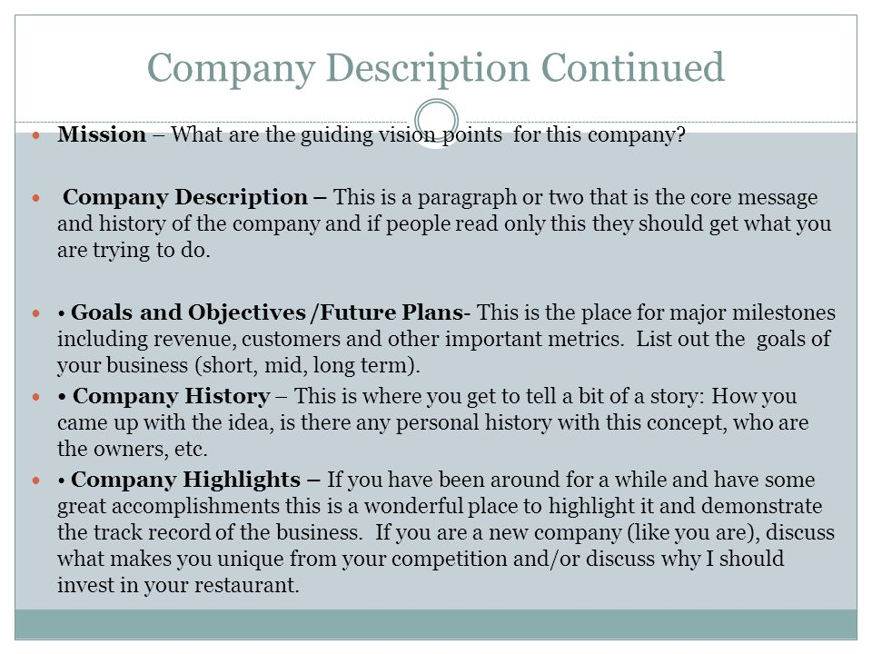 Company Description Continued Mission – What are the guiding vision points for this company.