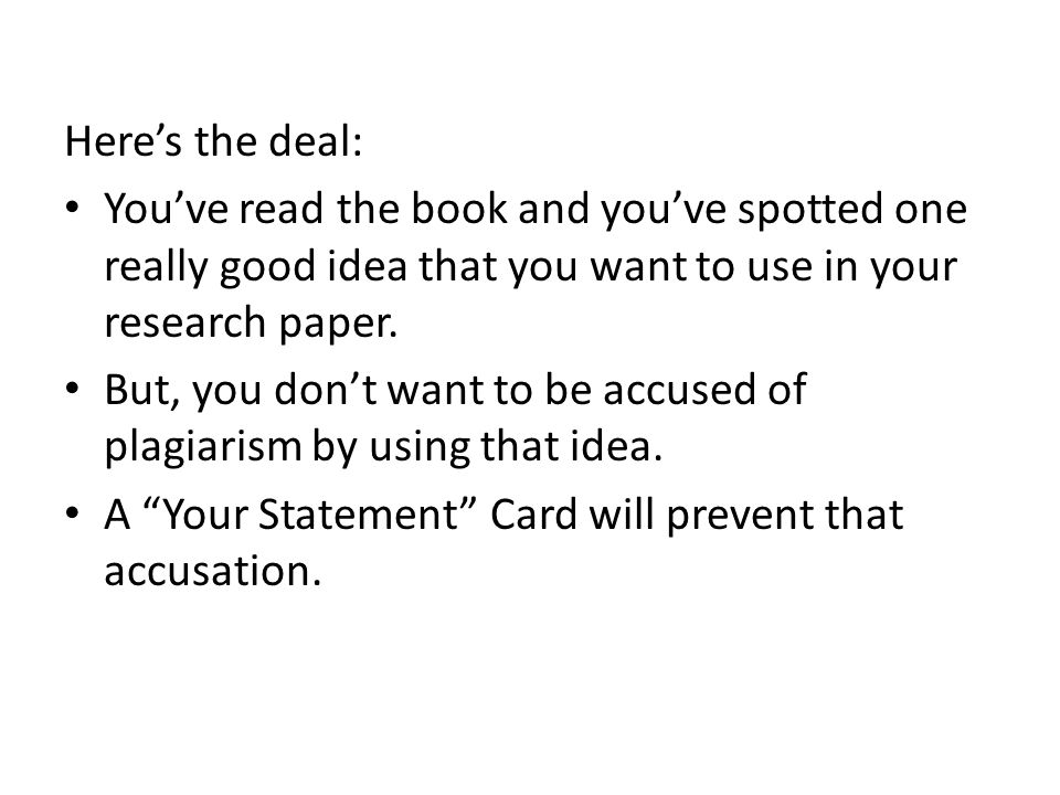 Heres the deal: Youve read the book and youve spotted one really good idea that you want to use in your research paper. But, you dont want to be accus