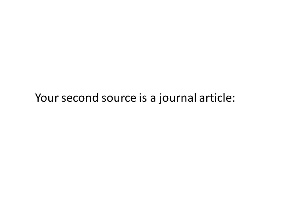 Your second source is a journal article: