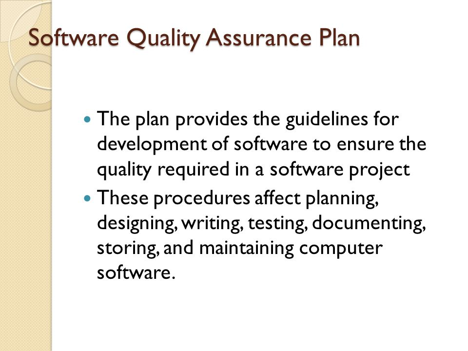 Steps to Develop and Implement a Software Quality Assurance Plan Step 1.