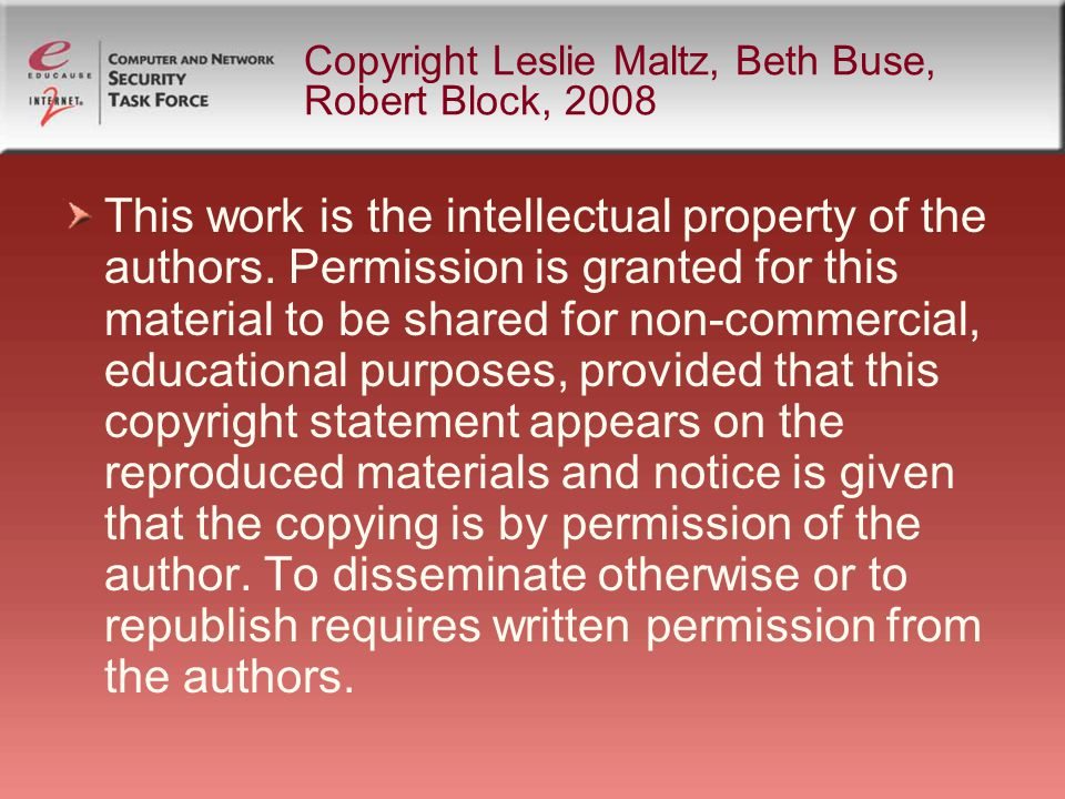 Copyright Leslie Maltz, Beth Buse, Robert Block, 2008 This work is the intellectual property of the authors.