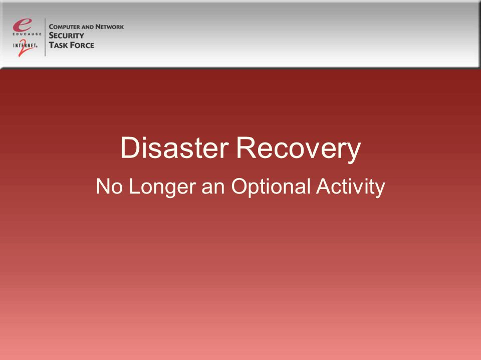 Disaster Recovery No Longer an Optional Activity