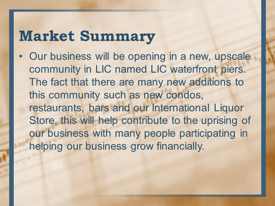Market Summary Our business will be opening in a new, upscale community in LIC named LIC waterfront piers.