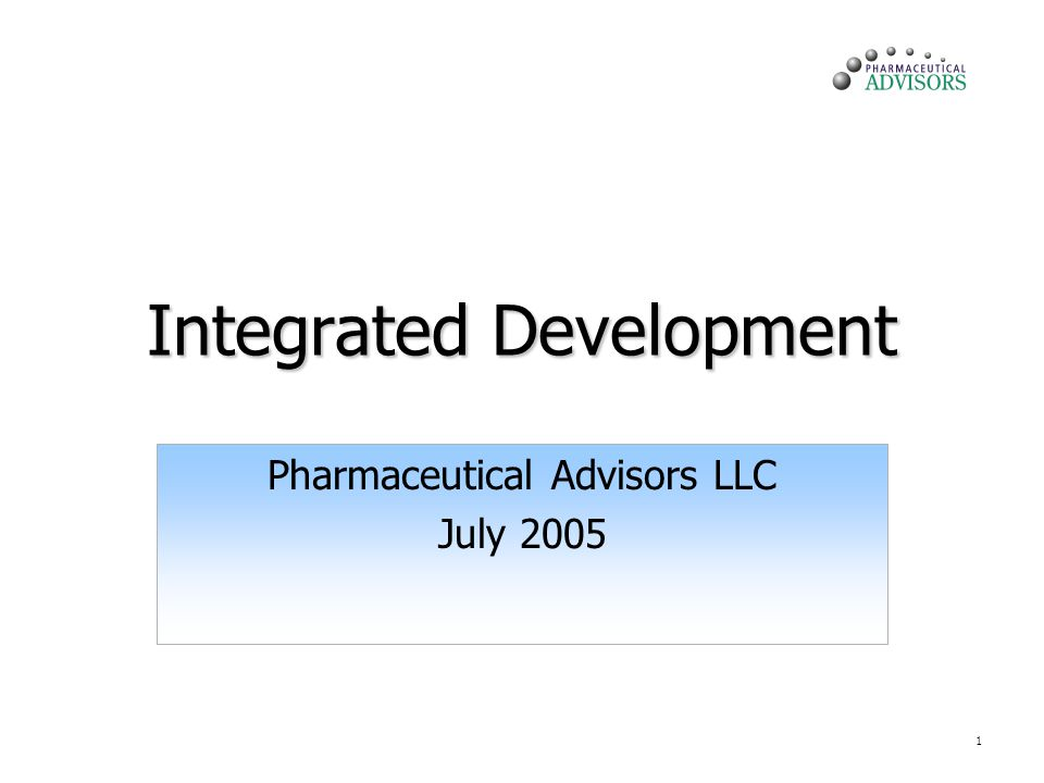 1 Integrated Development Pharmaceutical Advisors LLC July 2005