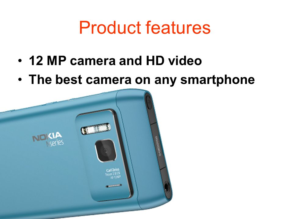 Product features 12 MP camera and HD video The best camera on any smartphone