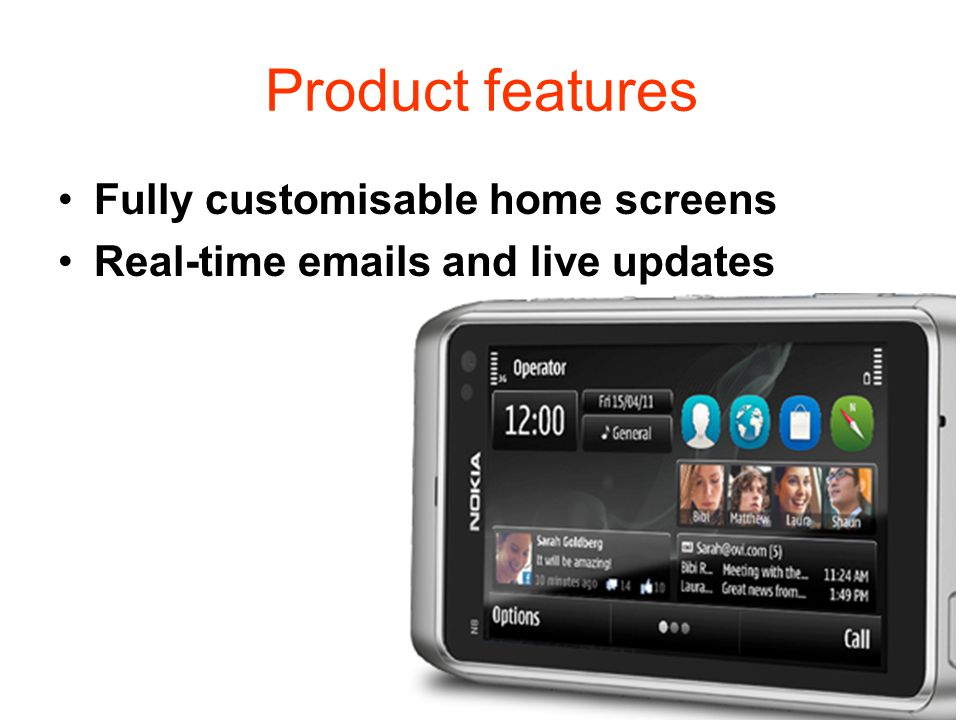 Product features Fully customisable home screens Real-time emails and live updates