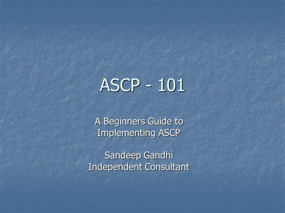 2 Agenda Scope Scope ASCP v/s MRP ASCP v/s MRP ASCP Data Flow ASCP Data Flow Setups Setups Item Attributes Item Attributes Plan Options Plan Options Execute Plan Execute Plan Q&A Q&A